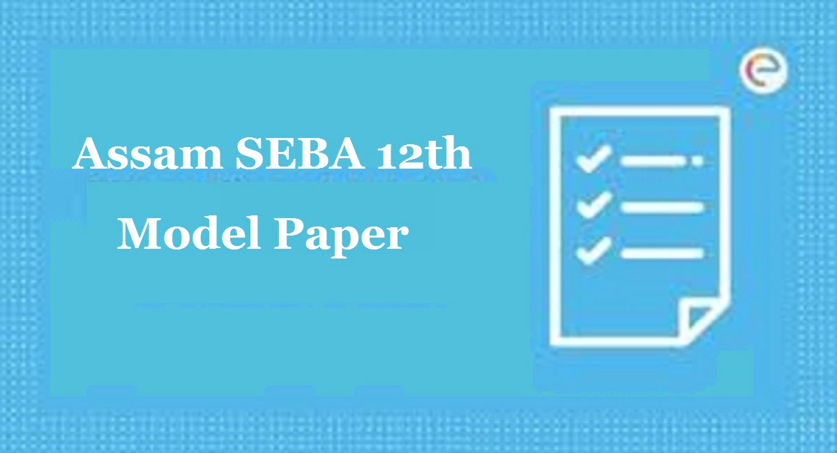 SEBA HS Model Paper 2021, AHSEC HS Question Paper 2021