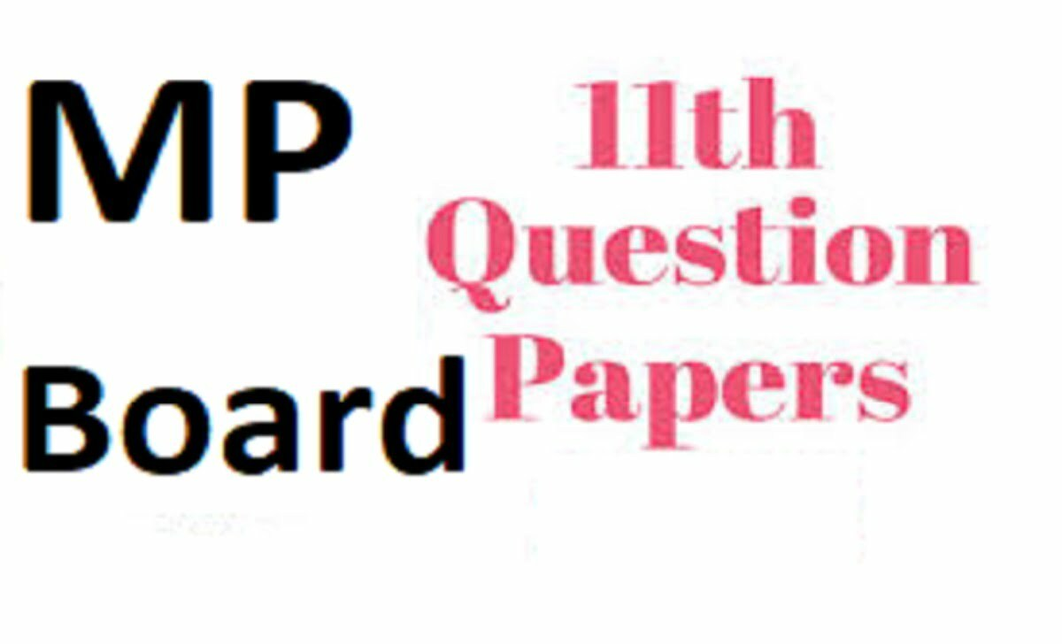 MPBSE 11th Model Paper 2021 SCERT MP Board 11th Important Question Paper 2021